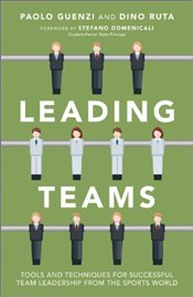 Leading Teams : Ideas and Action in Support and Management - Ruta, Dino