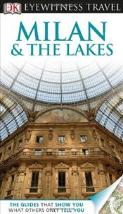 DK Eyewitness Travel Guide: Milan & the Lakes [With Pull-Out Map] - Bramblett, Reid