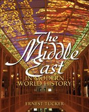 Middle East in Modern World History - Tucker, Ernest