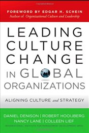 Leading Culture Change in Global Organizations: Aligning Culture and Strategy - Denison, Daniel