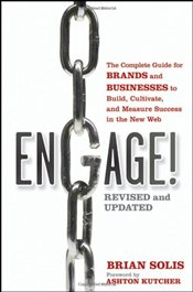 Engage: The Complete Guide for Brands and Businesses to Build, Cultivate, and Measure Success in the - Solis, Brian