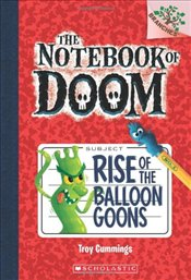 Rise of the Balloon Goons  - Cummings, Troy