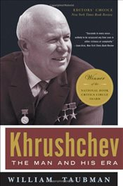 Khrushchev : The Man and His Era - Taubman, William