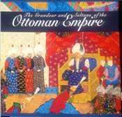 Grandeur and Sultans of the Ottoman Empire -