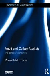 Fraud and Carbon Markets : The Carbon Connection - Frunza, Marius-Christian
