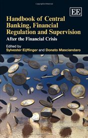 Handbook of Central Banking Financial Regulation and Supervision : After the Financial Crisis - Eijffinger, Sylvester