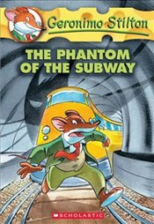 Phantom of the Subway (Geronimo Stilton #13) - Stilton, Geronimo