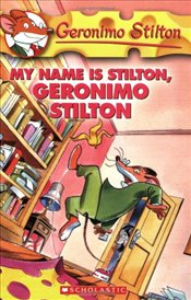 My Name is Stilton, Geronimo Stilton (Geronimo Stilton #19) - Stilton, Geronimo