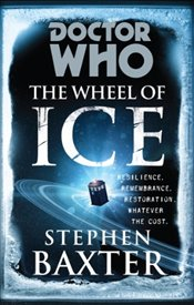Doctor Who: The Wheel of Ice - Baxter, Stephen