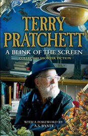 Blink of the Screen: Collected Short Fiction - Pratchett, Terry
