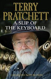 Slip of the Keyboard: Collected Non-fiction - Pratchett, Terry