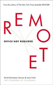 Remote: Office Not Required - Fried, Jason