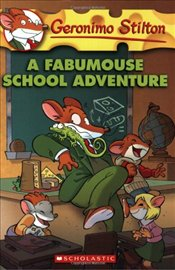 Fabumouse School Adventure (Geronimo Stilton #38) - Stilton, Geronimo