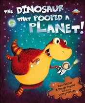 Dinosaur That Pooped A Planet - Fletcher, Tom