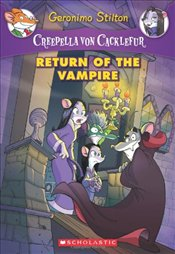 Creepella Von Cacklefur #4 : Return of the Vampire - Stilton, Geronimo