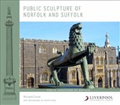 Public Sculpture of Norfolk and Suffolk (Public Sculpture of Britain) - Cocke, Richard