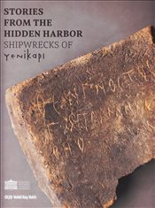 Stories From The Hidden Harbor : Shipwrecks Of Yenikapı - Kızıltan, Zeynep