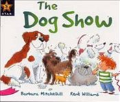 Rigby Star Guided Reading Pink Level : The Dog Show - Mitchelhill, Barbara