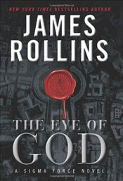 Eye of God : A Sigma Force Novel - Rollins, James