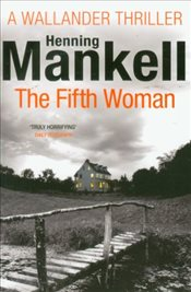 Fifth Woman : Wallander 6 - Mankell, Henning