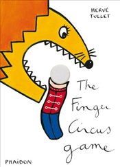 Herve Tullet: The Finger Circus Game (Die Cut Board Book) - Tullet, Herve