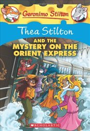 Thea Stilton and the Mystery on the Orient Express - Stilton, Thea