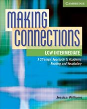 Making Connections Low Intermediate Students Book : A Strategic Approach to Academic Reading and Vo - Williams, Jessica
