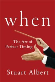 When: The Art of Perfect Timing - Albert, Stuart