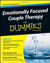 Emotionally Focused Couple Therapy For Dummies  - Bradley, Brent