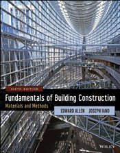 Fundamentals of Building Construction 6E : Materials and Methods - Allen, Edward