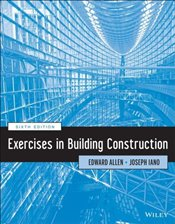 Exercises in Building Construction 6e - Allen, Edward