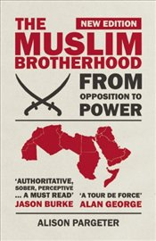 Muslim Brotherhood: From Opposition to Power - Pargeter, Alison