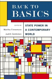 Back to Basics : State Power in a Contemporary World - Finnemore, Martha