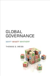 Global Governance : Why? What? Whither? - Weiss, Thomas G.