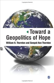 Toward a Geopolitics of Hope - Thornton, William H.