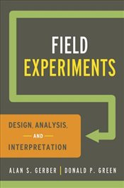 Field Experiments : Design, Analysis, and Interpretation - Gerber, Alan