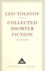 Collected Shorter Fiction : Volume 2 - Tolstoy, Lev Nikolayeviç