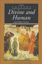 Divine and Human and Other Stories (European Classics) - Tolstoy, Lev Nikolayeviç
