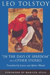In the Days of Serfdom and Other Stories - Tolstoy, Lev Nikolayeviç