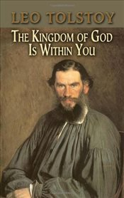 Kingdom of God Is Within You - Tolstoy, Lev Nikolayeviç