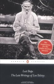 Last Steps : The Late Writings of Leo Tolstoy - Tolstoy, Lev Nikolayeviç