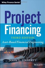 Project Financing 3E : Asset-Based Financial Engineering (Wiley Finance) - FINNERTY, JOHN D.