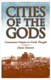 Cities of the Gods : Communist Utopias in Greek Thought - Dawson, Doyne