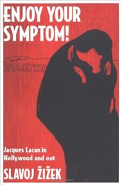 ENJOY YOUR SYMPTOM - Zizek, Slavoj
