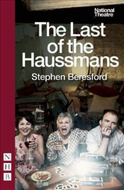 Last of the Haussmans (NHB Modern Plays) (National Theatre) - Beresford, Stephen