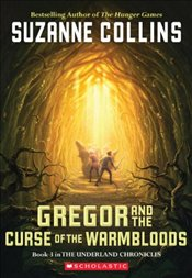 Gregor and the Curse of the Warmbloods (Underland Chronicles) - Collins, Suzanne