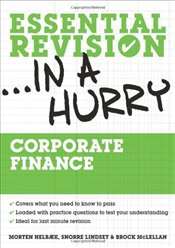 Corporate Finance: Essential Revision in a Hurry - Helbaek, Morten