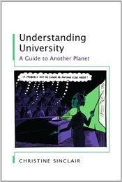 Understanding University: A guide to Another Planet - Sinclair, Christine