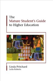 Mature Students Guide to Higher Education - Pritchard, Linda