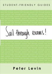 Student-Friendly Guide: Sail Through Exams! - Levin, Peter